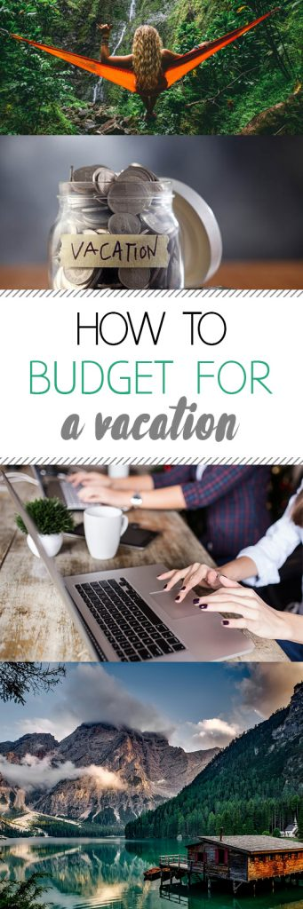 Budgeting for a Vacation, How to Budget for a Vacation, Save Money on Vacation, Save Money While Vacationing, Popular Pin