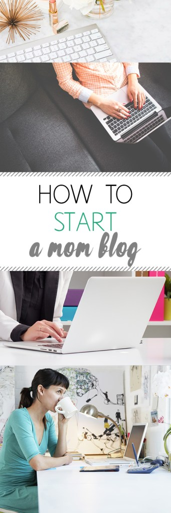 Mom Blog, Blogging, Blogging TIps and Tricks, Mom Blogging Tips, How to Start a Blog, Simple Ways to Start a Blog, Popular Pin