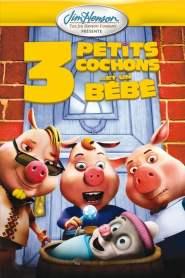 3 petits cochons… et un bébé (2008)