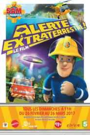 Sam le pompier : alerte extraterrestre ! (2017)