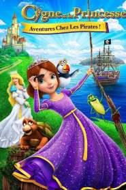 Le Cygne et la Princesse : Aventure chez les Pirates ! (2016)