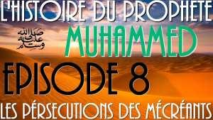 L'histoire du Prophète Mohammed episode 8