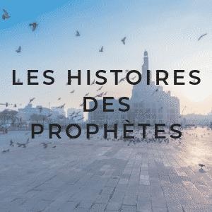 histoires des prophètes en islam - voix offor islam