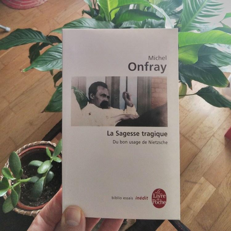 Michel Onfrat, La sagesse tragique. Recensione di MAFA.