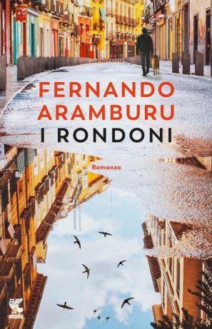 Settembre: tante le novità editoriali!  Fernando Aramburu: I rondoni. Guanda, 720 pp., 22€