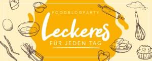 Foodblogparty Leckeres fuer jeden Tag