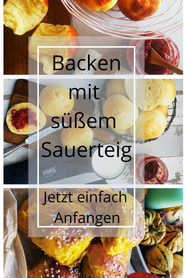 Pinterest - Süßer Sauerteig - ansetzen, lagern und Kuchen, Brioche & Co. ohne Hefe backen!