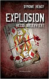 Explosion Heiss observiert