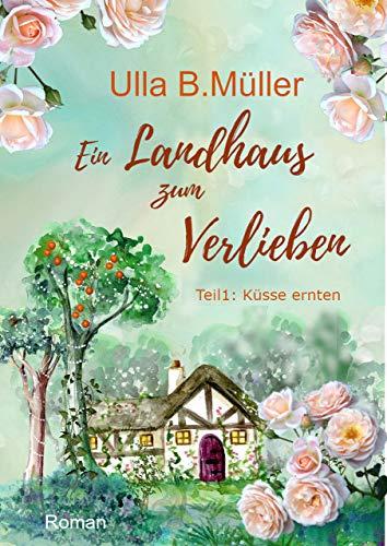 Ein Landhaus zum Verlieben Teil 1