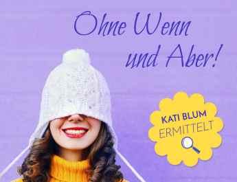 Ohne Wenn und Aber Kati Blum ermittelt