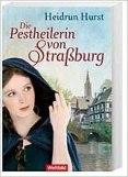 Die Pestheilerin von Strassburg