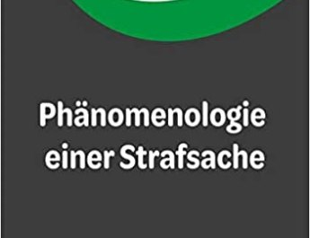 Phaenomenologie einer Strafsache