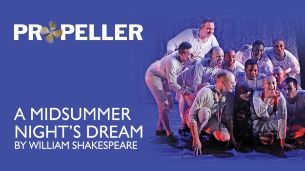 Midsummer Night's Dream PROPELLER