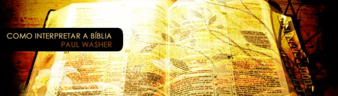 Paul Washer – Como Interpretar a Bíblia