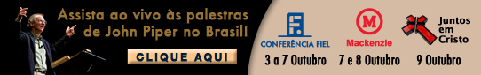 Assista às palestras de John Piper no Brasil