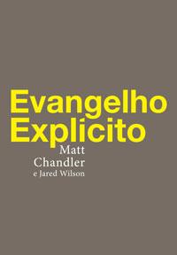 Matt-Chandler---Evangelho-Explícito-(Editora-Fiel)