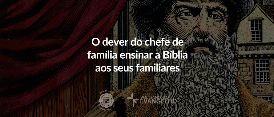dever-do-chefe-de-familia-ensiar-a-biblia