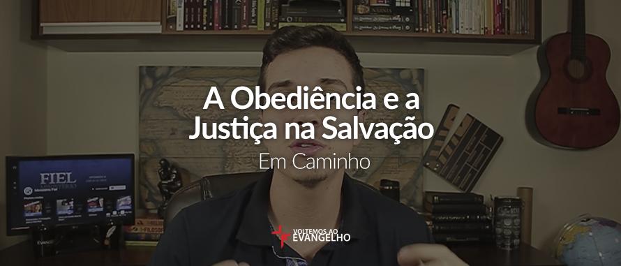 obediencia-e-a-justica-salvacao