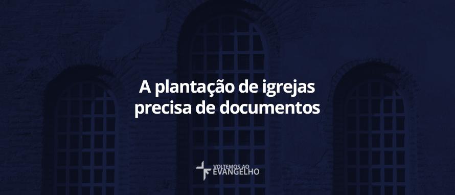 a-plantacao-de-igreja-precisa-de-documentos