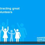 Attracting great volunteers – Stephen Hill – Parkinsons UK