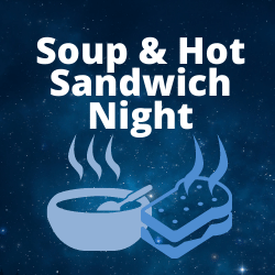 Soup and Hot Sandwich Night