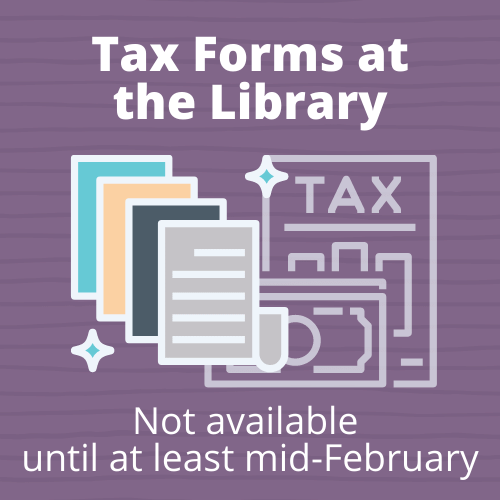 Tax Forms not currently available at the Library