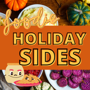Foodie Program: Holiday Sides