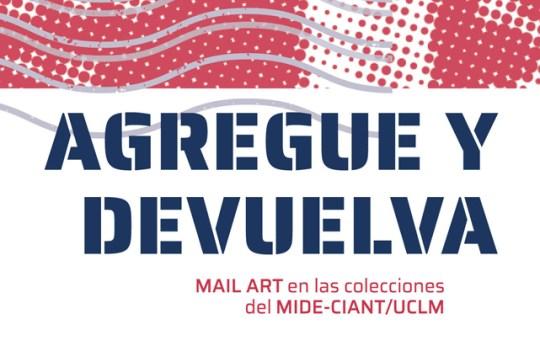 Agregue y devuelva. El Mail Art en las colecciones del MIDE-CIANT