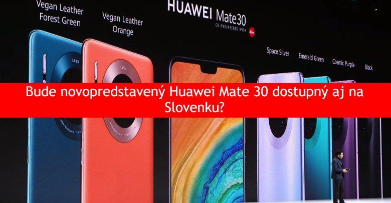 Huawei Mate 30 dostupnosti na slovensku