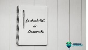 Préparation de votre découverte deuxième partie : La check-list de découverte