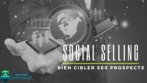 Social Selling – Le ciblage du prospect idéal