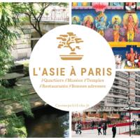Guide du Paris asiatique : quartiers, musées, bonnes adresses