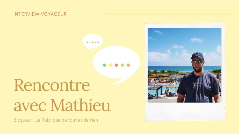 Rencontre avec le voyageur Mathieu [Rendez-vous des blogueurs]