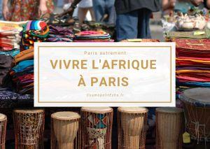 Afrique à Paris : quartiers et bonnes adresses