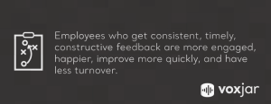 Contact center employees with timely constructive feedback have less turnover