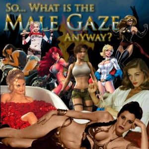 """Episode artwork for """"So What is the male gaze anyway"""""""