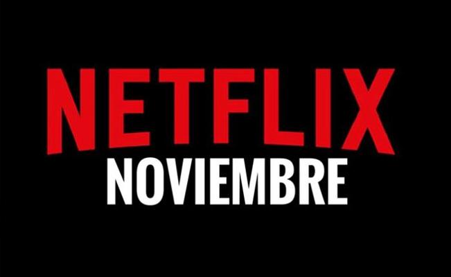 Estos son los estrenos de Netflix en Noviembre