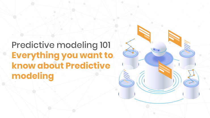 Predictive modeling 101 – Everything you want to know about Predictive modeling