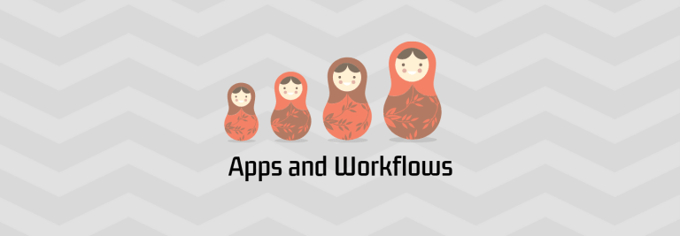 Build Apps and Workflows that work your way