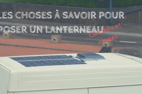 Choses à savoir pour poser un lanterneau dans un van