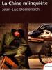chinedomenach La Chine m'inquiète de Jean Luc Domenach