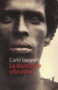 La huitième vibration de Carlo Lucarelli : Requiem pour une colonie (Littérature italienne) 1