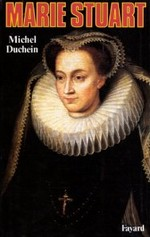 Marie Stuart Michel Duchein