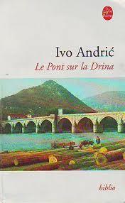 le pont sur la drina Ivo Andric