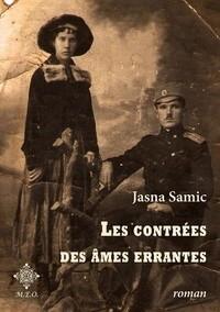 Les contrées des âmes errantes de Jasna Samic ; une saga familiale dans les Balkans du XXème siècle 1