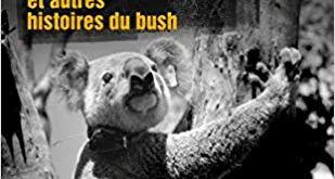 Le koala tueur et autres histoires du bush