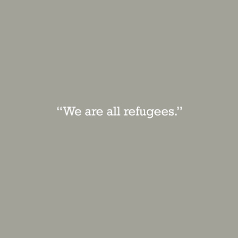 We are all refugees