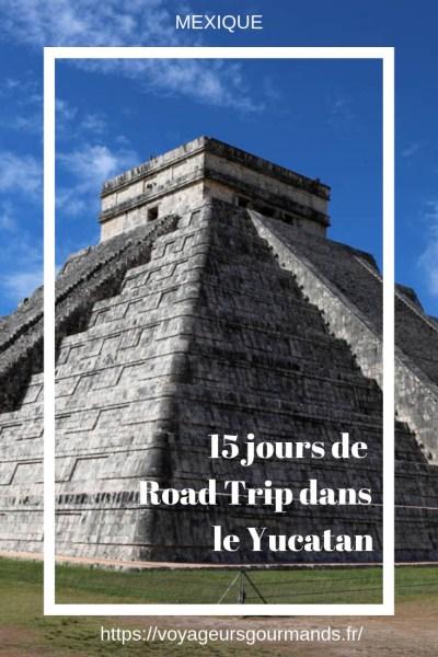 15 jours de Road Trip dans le Yucatan