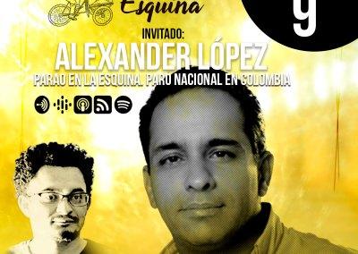 Parao en la Esquina. Paro Nacional en Colombia: Alexander López, Senador colombiano – EP 9