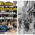"""""""Monchito """" y """"Frida Sofía""""; los niños """"fantasma"""" de los sismos de 1985 y 2017"""